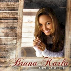 Bruna Karla - Pai Eu Confiarei