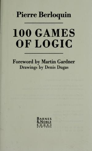 Cover of: 100 GAMES OF LOGIC | Pierre Berloquin