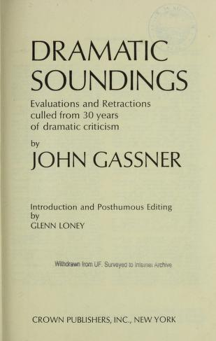 Cover of: Dramatic soundings | Gassner, John
