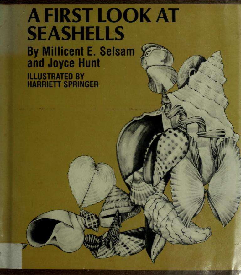 A first look at seashells by Millicent E. Selsam, Millicent Ellis Selsam