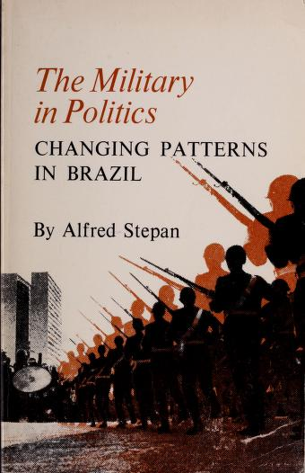 Cover of: The military in politics | Alfred C. Stepan