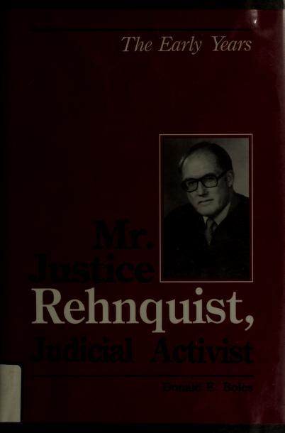 Mr. Justice Rehnquist, judicial activist by Donald E. Boles