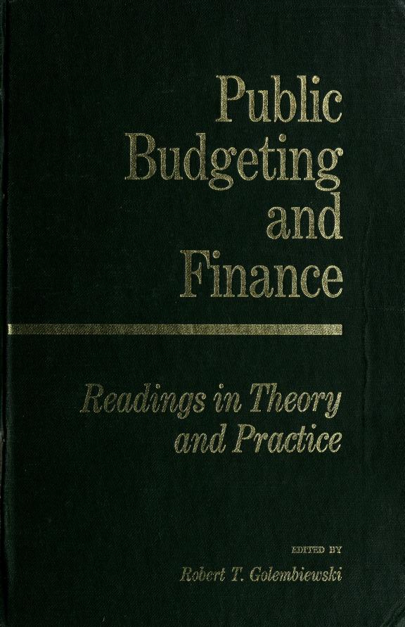 Public budgeting and finance by edited by Robert T. Golembiewski.