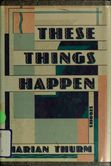 These things happen by Marian Thurm