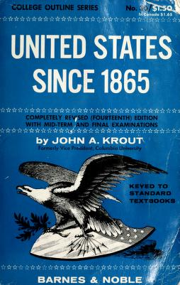 An Outline history of the United States since 1865 by John Allen Krout