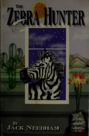 Cover of: The zebra hunter   Jack E Needham